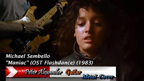maniac song from flashdance maniac michael sembello guitar metal cover flashdance by