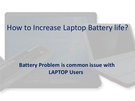 how to extend your laptop battery life youtube how to increase laptop battery life
