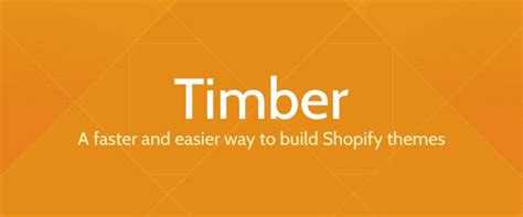 shopify themes timber why we created timber shopify s theme framework