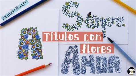 formas de decorar titulos c 243 mo hacer t 205 tulos para cuadernos letras con flores para
