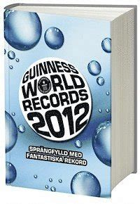 guinness world records 2012 1904994687 guinness world records 2012 tilda appelberg daniel jonsson noomi hebert anders rolf