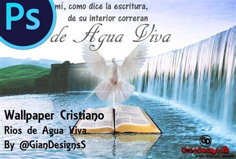 imagenes cristianas rios de agua viva tutotial photoshop wallpaper cristiano rios de agua