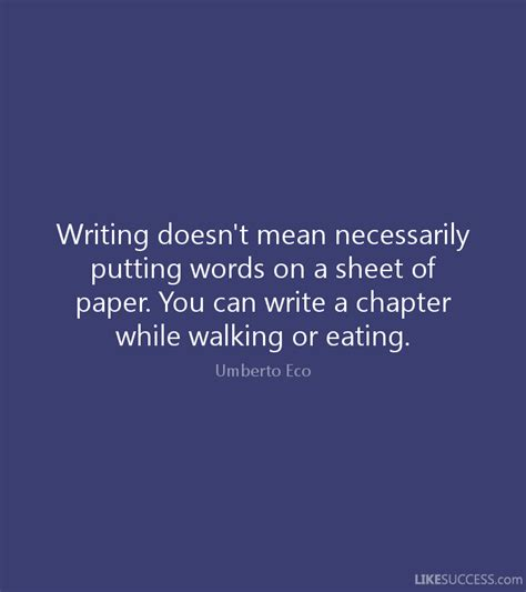 paper that you can write on writing doesn t necessarily putting by umberto eco