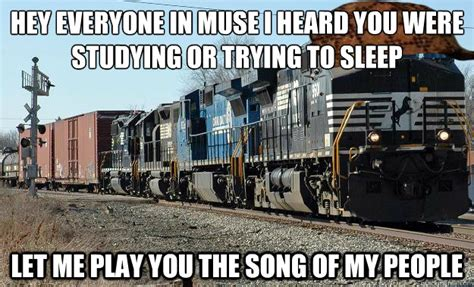 Train Meme - hey everyone in muse i heard you were studying or trying