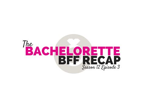 Lessons Ive Learned From Abcs The Bachelorette by The Bachelorette Bff Recap Season 12 Episode 3 Hawk Pearl