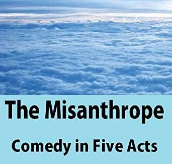 the misanthrope comedy in five acts annotated english edition ebook moliere amazon com
