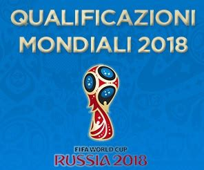 Calendario Qualificazioni Mondiali 2018 Europa Qualificazioni Mondiali 2018 Avversarie Italia Ai Playoff