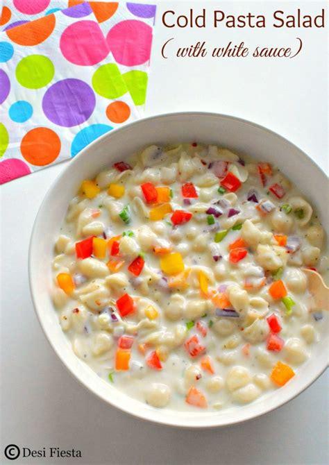 cold pasta cold pasta salad with white sauce pasta salad desi