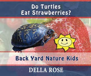 eat from your yard cookbook from paradise books do turtles eat strawberries back yard nature by