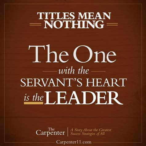 leadership and the one title means nothing the one with the servant heart is the leader loveservecare books n
