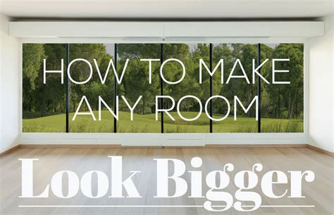 how to make room look bigger infographic how to make a small space look bigger how to