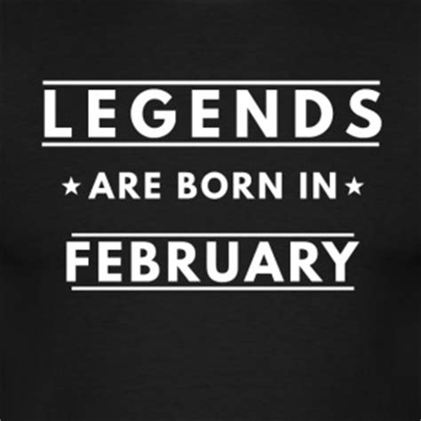 Kaos Legends Are Born In February 4 V Neck Vnk Taf76 shop february t shirts spreadshirt