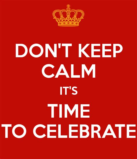 best 28 it s time to celebrate time to celebrate