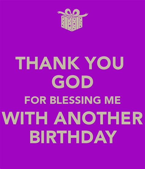 Birthday Quotes Thanking God Thank You God For Blessing Me With Another Birthday Poster