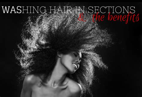 washing natural hair in sections washing hair in sections the benefits global couture blog