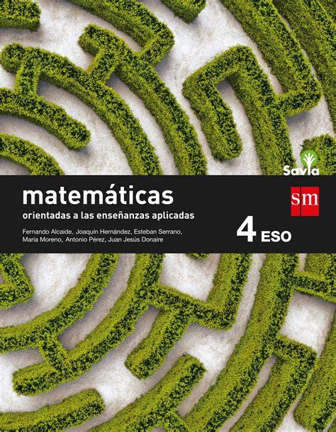 matemticas orientadas a las 4eso matemticas orientadas a las ciencias aplicadas 4 eso savia 2016 alcaide guindo fernando