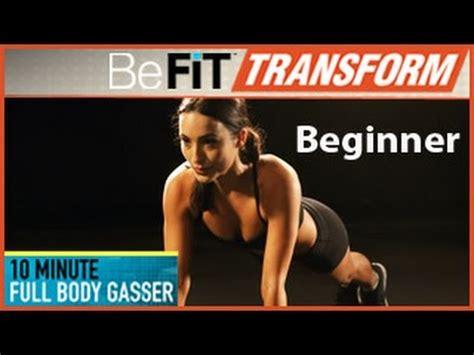 befit beginners beginners befit transform 10 min gasser workout beginner
