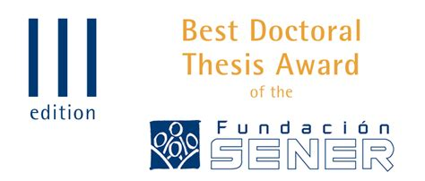 doctoral dissertation award sener foundation convenes annual best doctoral thesis