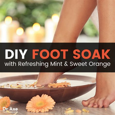 Dr Axe On Detox Foot Soak by Refreshing Foot Soak With Mint And Sweet Orange Dr Axe