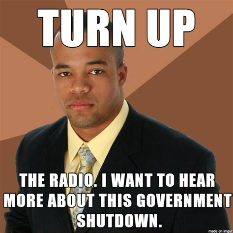 Government Memes - successful government shutdown 20 hilarious government