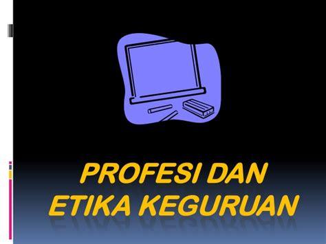 profesi dan etika keguruan power point qu
