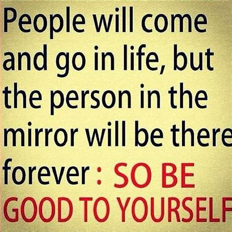 be good to yourself be good to yourself quotes life words