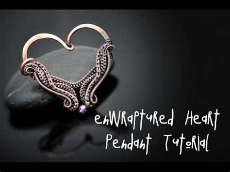 youtube tutorial wire wrapping wire wrap tutorial enwraptured heart pendant youtube