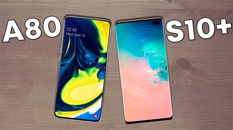 Samsung Galaxy A80 Vs S10 Plus by Samsung Galaxy A80 Vs Samsung Galaxy S10 Plus