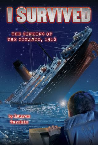 i survived the sinking of the titanic 1912 the sinking of the titanic 1912 i survived 1 by