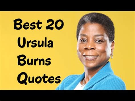 larry burns quotes quotehd best 20 ursula burns quotes the chairman ceo of xerox youtube