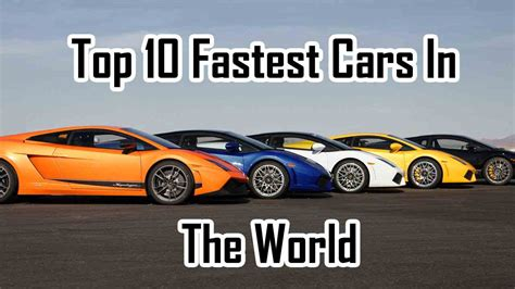 fastest lamborghini fastest car top 10 fastest cars fastest car in the world