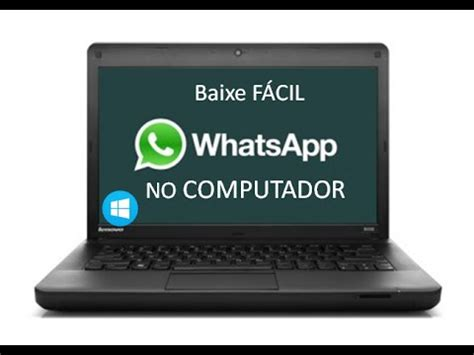 tutorial de como baixar whatsapp no pc full download como baixar e instalar whatsapp no pc
