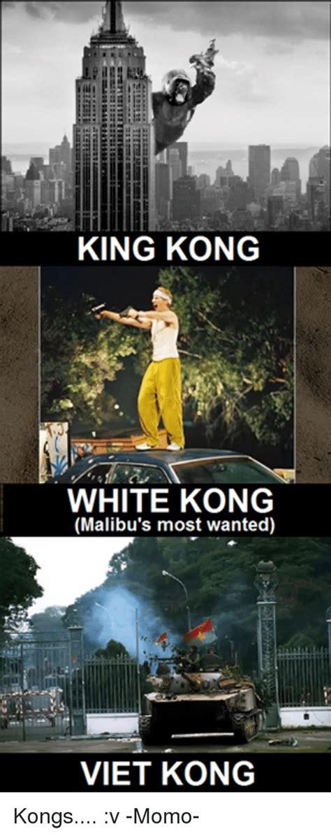 Malibus Most Wanted Meme - king kong white kong malibu s most wanted viet kong kongs