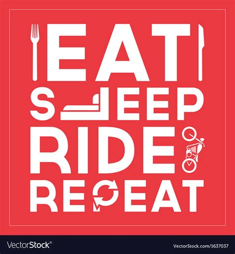 Eat Design Sleep Repeat eat sleep ride repeat quote typographic design vector image
