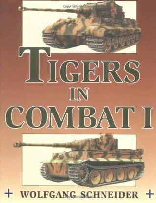 scoring with the wrong wags volume 1 books tigers in combat vol 1 by wolfgang schneider reviews