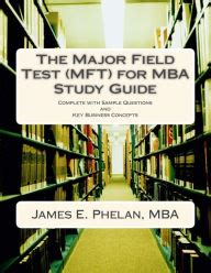Mba Study Tips the major field test mft for mba study guide complete