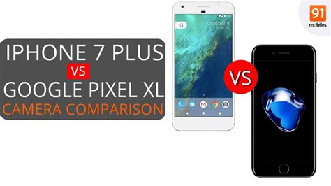 pixel xl vs apple iphone 7 plus comparison is the pixel really better