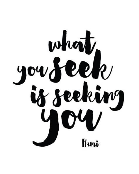 printable rumi quotes what you seek is seeking you print rumi quote by