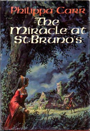 The Miracle At St The Miracle At St Bruno S By Philippa Carr