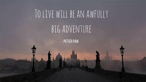 to live would be an awfully big adventure tattoo to live will be an awfully big adventture