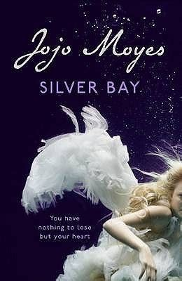Jojo Moyes Silver Bay silver bay by jojo moyes reviews discussion bookclubs lists