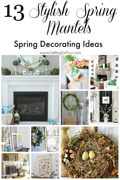 stylish spring mantel decorating ideas setting
