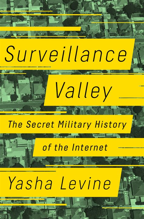 surveillance valley the secret history of the books surveillance valley surveillance valley yasha levine