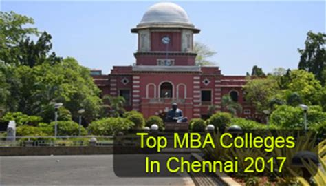 Best Mba Colleges In Chennai by Top Mba Colleges In Chennai 2017 List Rating