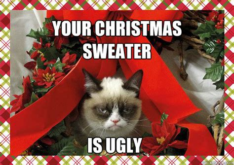 Christmas Sweater Meme - your christmas sweater is ugly a grumpy cat christmas