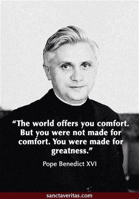 the world promises you comfort pope benedict xvi quotes quotesgram
