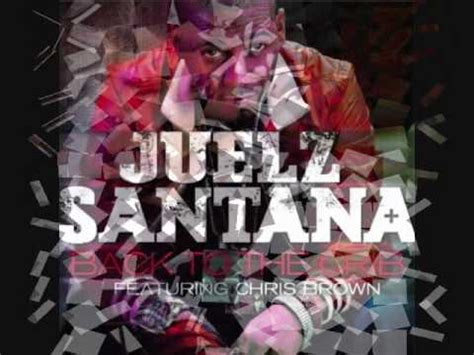 Chris Brown Back To The Crib Lyrics by Juelz Santana Feat Chris Brown Back To The Crib
