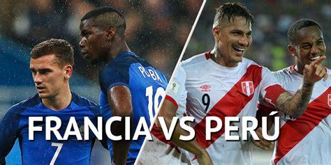 francia vs peru francia vs per 250 en vivo mundial rusia 2018