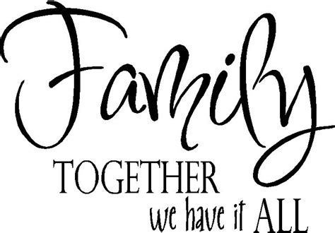 our s day together quotes family quotes vinyl wall words together we it all