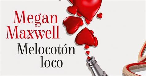 melocoton loco meu amor pelos livros melocot 211 n loco megan maxwell